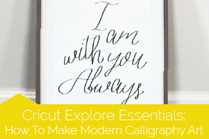 Cricut Explore Essentials: Calligraphy
