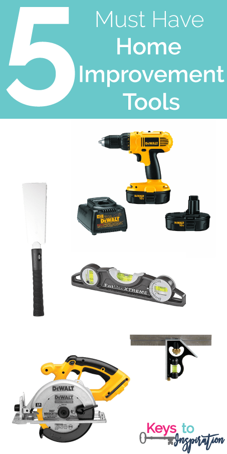 Friday 5 - Must Have Home Improvement Tools: 5 tools for all your home DIY projects.
