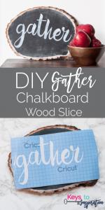 DIY Gather Chalkboard Wood Slice