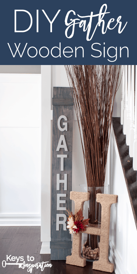Diy Gather Wooden Sign 187 Keys To Inspiration