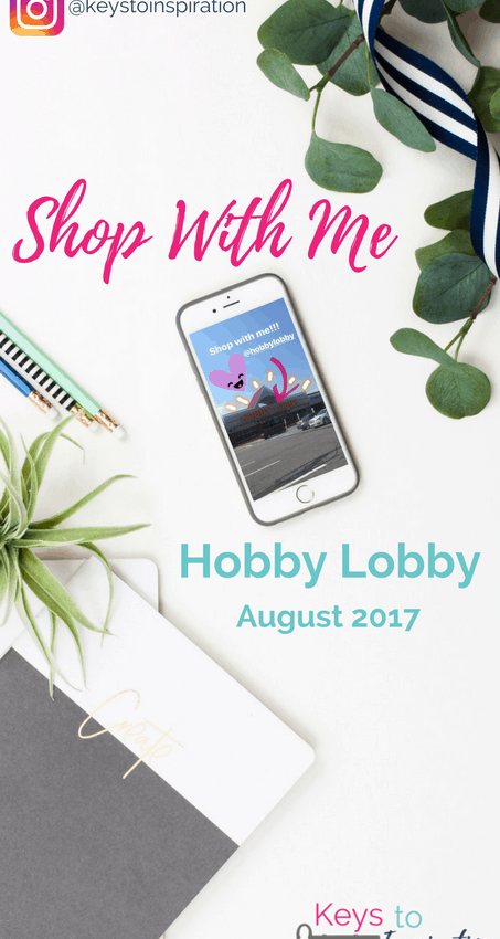 Shop With Me – Hobby Lobby August 2017