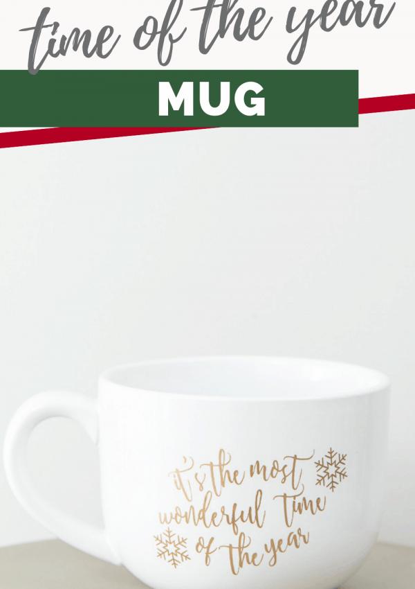 DIY Most Wonderful Time of the Year Mug