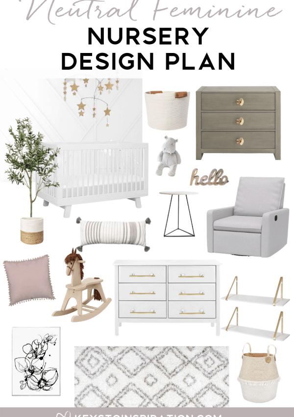 Neutral Feminine Nursery Design Plan