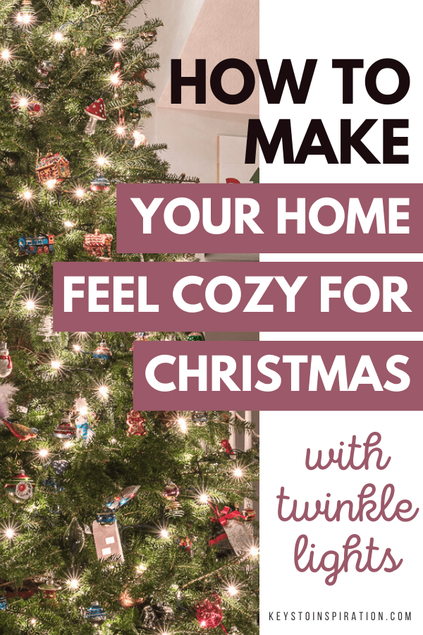 how to make your home feel cozy for christmas with twinkle lights