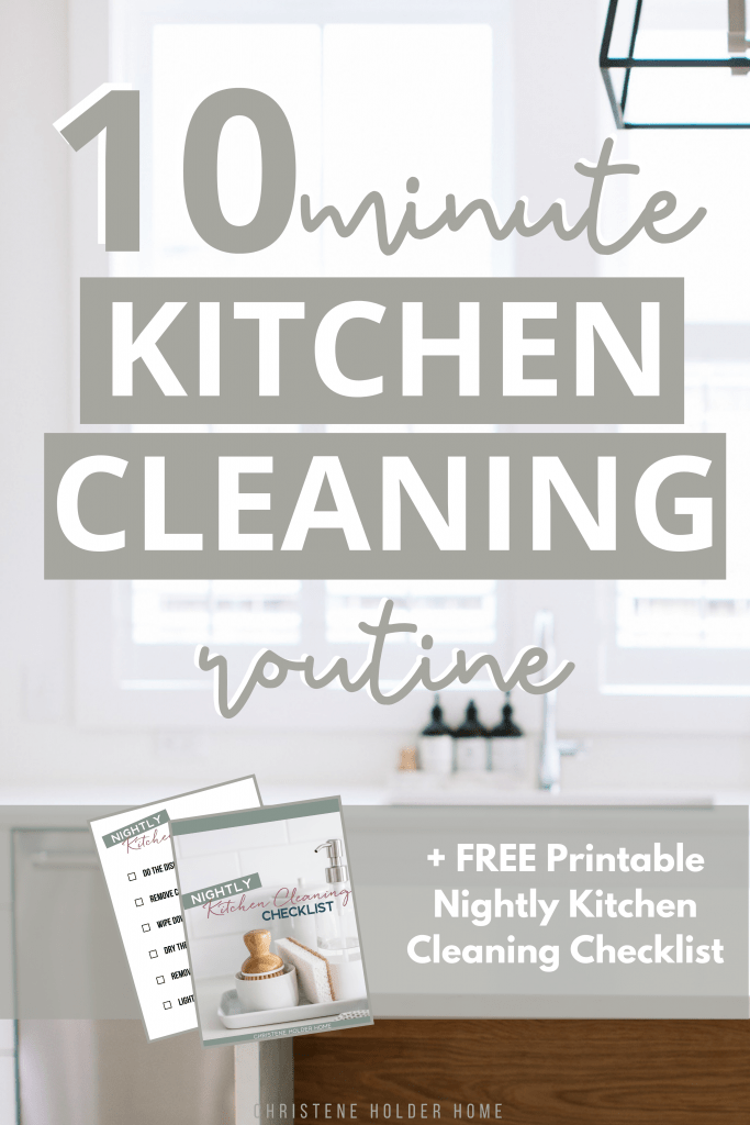 My 10 Minute Daily Kitchen Cleaning Routine + Free Printable Checklist